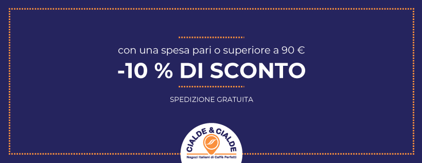 10% di sconto con una spesa superiore ai 90€ | Cialde & Cialde